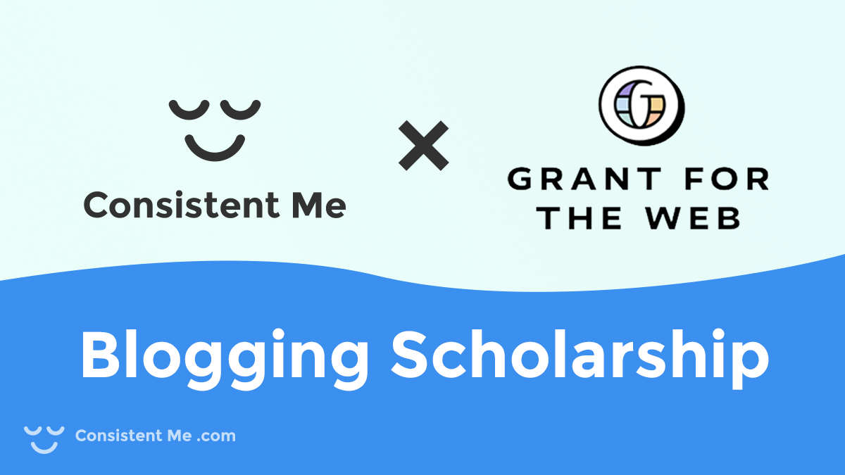Consistent Me Blogging Scholarship